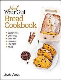 Amazon.com: <b>Heal Your</b> Gut, Bread Cookbook: Gluten Free, Dairy ...