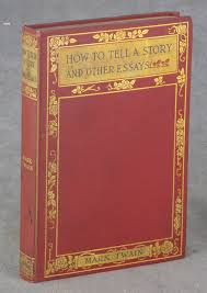 how to tell a story and other essays mark twain samuel clemens how to tell a story and other essays twain mark