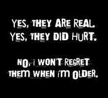 <b>Yes</b>, <b>they are real</b>. Yes, they did hurt. No, I won't regret them when I ...