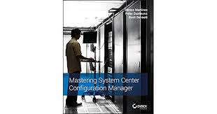 <b>Mastering System</b> Center Configuration Manager by <b>Santos</b> ...