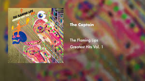 "The <b>Flaming Lips</b> ""The Captain"" from <b>Greatest</b> Hits Vol. 1 (Official ..."