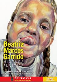 ... Beatriz Marcos Garrido, a través de una experimentación y diversidad temática, con diferentes técnicas y estilos que refuerzan y dirigen su espíritu y ... - lo