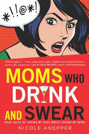 "Book Nook | Confessions Of A Guilt Ridden Mom | A Review Of ""Moms Who Drink And Swear"" - MWDAS"