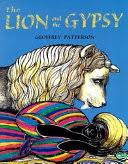 The <b>Lion</b> and the <b>Gypsy</b> - Geoffrey Patterson - Google Books