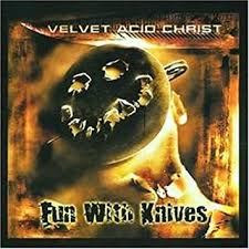 Velvet Acid Christ - <b>Fun With Knives</b> - Amazon.com Music