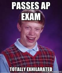 Passes AP exam Totally Exhilarated - Bad luck Brian meme | Meme ... via Relatably.com