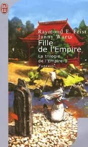 La trilogie de l'empire Tome 1 : La fille de l'empire de Raymond E. Feist et Janny Wurts Images?q=tbn:ANd9GcTdDvKxKaxZih45OsJtVZmeU7DmSMH_74y1IQtub506SKiOTS5T