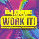 DJ Enrie Presents Work It: Deep House, Vol. 1