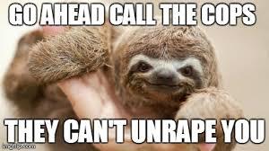 Memes Vault Rape Sloth Meme Generator via Relatably.com