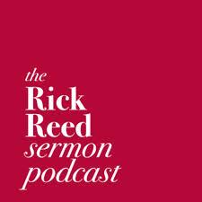 The Rick Reed Sermon Podcast