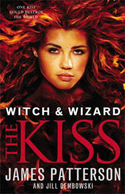 Witch & Wizard (Books 1 - 4) Witch and Wizard, The Gift, The Fire, The Kiss - James Patterson