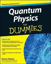 <b>Quantum Physics</b> For Dummies By <b>Steven Holzner</b> Books.dezox.com