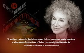 margaret atwood releases in other worlds essay collection on sure to her website at margaretatwood ca in other worlds sf and the human imagination copyright copy 2011 by o w toad published by signal