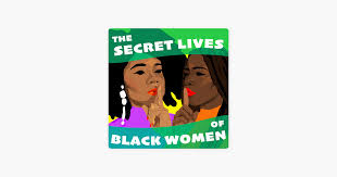 ‎The <b>Secret</b> Lives of Black <b>Women</b> on <b>Apple</b> Podcasts