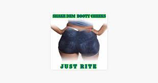 Shake <b>Dem Booty</b> Cheeks - Single by Just Rite on Apple Music