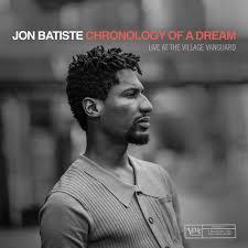<b>Chronology</b> Of A Dream: Live At The Village Vanguard by <b>Jon Batiste</b>