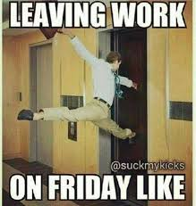 Leaving work meme | Funny Dirty Adult Jokes, Memes & Pictures via Relatably.com