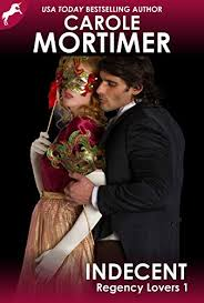 Indecent (Regency Lovers 1) - Kindle edition by <b>Carole Mortimer</b> ...