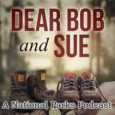 Dear Bob and Sue: A National Parks Podcast
