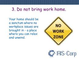 4 3 do not bring work home bring work home home