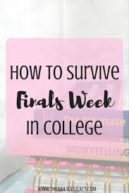 17 best images about → general college tips how to survive finals week in college
