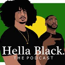 Hella Black Podcast