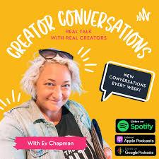 Creator Conversations with Ev Chapman
