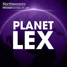 Planet Lex: The Northwestern Pritzker School of Law Podcast