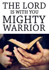 Image result for the lord is with you mighty warrior