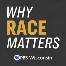 Why Race Matters Podcast