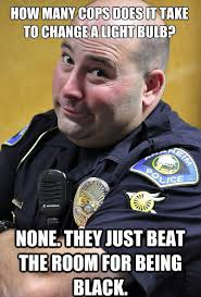 Police Mentality In One Meme - Funny Pictures at Videobash via Relatably.com