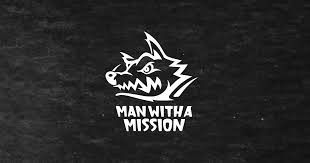 <b>MAN WITH A</b> MISSION