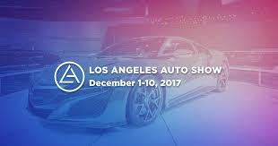 2017 LA Auto Show: December 1-10 at LA Convention Center