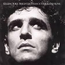 Record Review: <b>Killing Joke</b> – <b>Brighter</b> Than A Thousand Suns ...