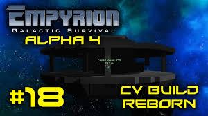 empyrion alpha cv build reborn empyrion galactic empyrion alpha 4 18 cv build reborn empyrion galactic survival gameplay let s play