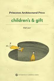 Princeton Architectural Press | Autumn 2017 | Children's & Gift ...