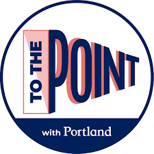 To the Point with Portland