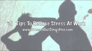 tips to reduce stress at work