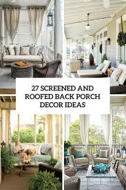 patio screen curtains  screened and roofed back porch decor ideas shelterness