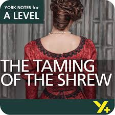 the taming of the shrew a level a level essay writing wizard the taming of the shrew a level essay wizard