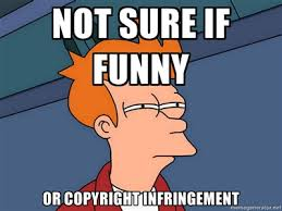 Internet Memes and Copyright | Arther Law's Industry Insider via Relatably.com