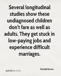ronald brown marriage quotes quotehd several longitudinal studies show these undiagnosed children don t fare as well as adults