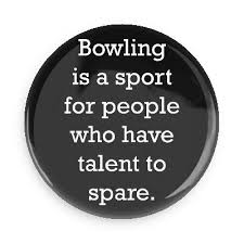 Humorous Bowling Quotes. QuotesGram