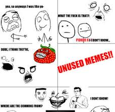 Wrath Of The Unused Memes by omg - Meme Center via Relatably.com