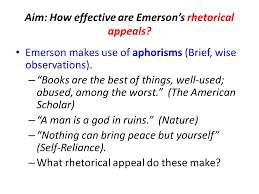 do now  which essay has the more effective argument self  emerson makes use of aphorisms brief wise observations  books are