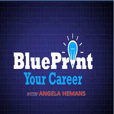 blueprint your career podcast angela hemans listen via blueprint your career podcast angela hemans listen via stitcher radio on demand