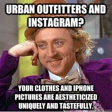 Urban Outfitters and Instagram? Your clothes and iPhone pictures ... via Relatably.com