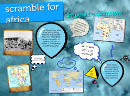 history of the scramble for africa scramble for africa publish glogster