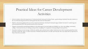 chapter  promoting educational and career planning in schools  practical ideas for career development activities inform students about the importance of educational and career goal