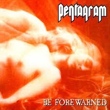 Be <b>Forewarned</b> by <b>Pentagram</b> (Album, Doom Metal): Reviews ...